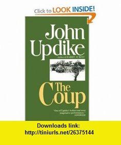 The Coup (9780449242599) John Updike , ISBN-10: 0449242595  , ISBN-13: 978-0449242599 ,  , tutorials , pdf , ebook , torrent , downloads , rapidshare , filesonic , hotfile , megaupload , fileserve