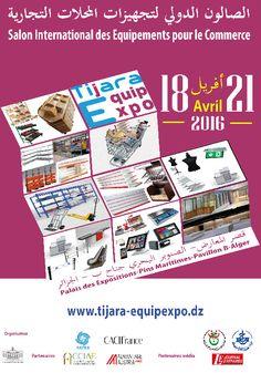 Le Salon International des Equipements pour le Commerce  « Tijara Equip Expo » du 18 au 21 avril 2016 au Palais des Expositions des Pins Maritimes, Pavillon B, à Alger.
