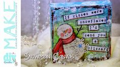 DIY Mixed Media Canvas | ... EASY way to make a Snowman Canvas on today's Mixed Media Monday Video