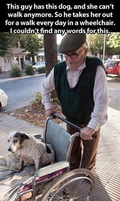 This elderly gentleman goes above and beyond for his dog.... 30 photos to restore your faith in humanity.