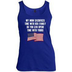 My Mom Sacrifices Time With Her Family So You Can Spend Time With Yours Scoop Neck Tanks