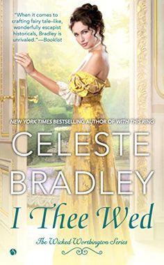 """I Thee Wed by Celeste Bradley - Smart Bitches, Trashy Books """"This book was so much fun, I want to eat it. But then it would be gone, so I'm just going to read it again instead."""""""