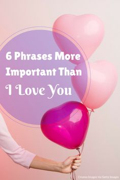 "6 Phrases More Important Than, ""I Love You"" 