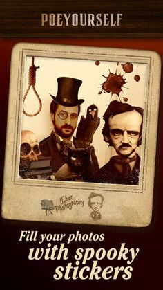 Poe Yourself - Take a photo and enjoy macabre! by iClassics Productions, S. Quoth The Raven, Edgar Allen Poe, Halloween Images, Romanticism, You Take, Go To Sleep, Macabre, How To Take Photos, Authors