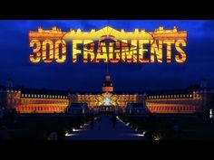 300 Fragments - Projection Mapping on Palace of Karlsruhe (Official) - YouTube