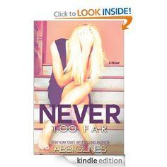 Amazon.com: Never Too Far (Fallen Too Far) eBook: Abbi Glines: Kindle Store
