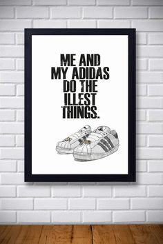 "Hip Hop Poster - ""Me and My Adidas Do The Illest Things"" #giftsforteens #gift #teenagers"