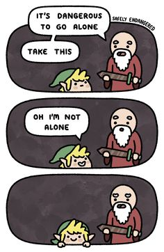 It's Dangerous To Go Alone - image
