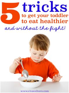 Have a picky eater? Here are 5 tricks to get toddlers to eat healthier foods... without the fight! I'm trying #2 for sure!