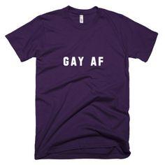 Gay AF T-Shirt - Black / XS