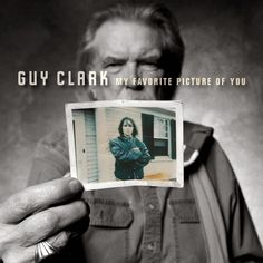 Guy Clark My Favorite Picture of You. Sample Roger's  great original musical pieces at http://cdbaby.com/Artist/RogerLehman