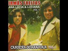 Irmãs Freitas - Canoeira do Araguaia