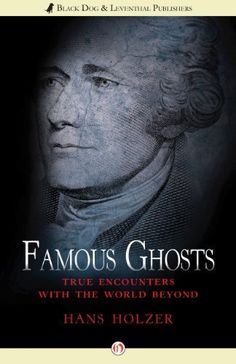 Famous Ghosts: True Encounters with the World Beyond by Hans Holzer, http://www.amazon.com/dp/B00963TBM0/ref=cm_sw_r_pi_dp_HdZdub0Q50Z9K