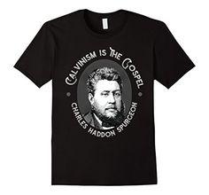 Men's Charles Spurgeon Quote - Calvinism is the Gospel T-... https://www.amazon.com/dp/B06ZZF82FX/ref=cm_sw_r_pi_dp_x_1kJfzb15K8VFP