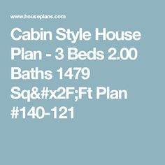 Cabin Style House Plan - 3 Beds 2.00 Baths 1479 Sq/Ft Plan #140-121