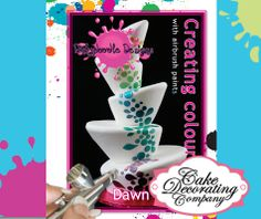Creating Colour With Airbrush Paints Book By Dawn Butler of Dinkydoodle Designs covers colour theory and how to mix over 1,200 shades to ensure your cake is airbrushed to perfection!