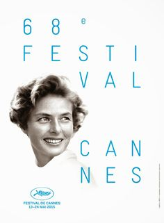 68. Cannes Filmfestival. CLASSIC&History. WORLD MOVIE. STARS. Famous. Swedish Actress Ingrid Bergman. 2015 May.  cannesfestivals.com