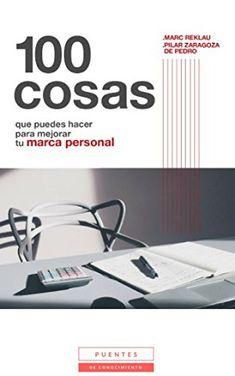 100 cosas que puedes hacer para mejorar tu marca personal eBook: Zaragoza de Pedro, Pilar, Reklau, Marc: Amazon.es: Tienda Kindle Marca Personal, Kindle, Ebooks, Hipster Stuff, Zaragoza