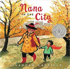 Nana in the City: Lauren Castillo: A young boy spends an overnight with his nana and is afraid of the noises of the city where she lives. But then Nana makes him a special cape and suddenly the sights, sounds and smells of the city become wonderful.
