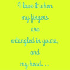 I love it when my fingers are entangled in yours, and my head… #QuotesYouLove #QuoteOfTheDay #FeelingLoved #Love #QuotesOnFeelingLoved #QuotesOnLove #FeelingLovedQuotes #LoveQuotes  Visit our website  for text status wallpapers  www.quotesulove.com