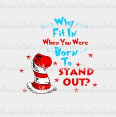 Dr Seuss Why Fit In SVG, DXF, EPS, PNG Digital File – Wickedly Cute Designs