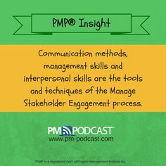 PMP Insight: Communication methods, management skills and interpersonal skills are the tools and techniques of the Manage Stakeholder Engagement process. #PMP