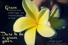 When we dare to give grace | Journeys in Grace