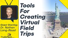 How To Create Virtual Field Trips - With Dr. Nathan Lang-Raad - Using G...