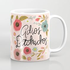 Pretty Swe*ry: Adios Bitchachos Coffee Mug by cynthiaf. Worldwide shipping available at Society6.com. Just one of millions of high quality products available.