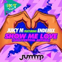 Juicy M feat. ENDEMIX - Show Me Love   OUT NOW! by JUMMP Records on SoundCloud
