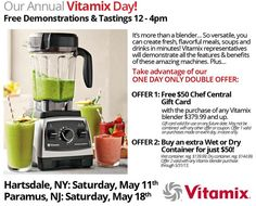 Our Annual Vitamix Day! Free Demonstrations and Tastings.   Vitamix is more than an blender!  Get a $50 gift card