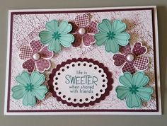 Friendship Card designed by Sandy - made with Stampin Up Flower Shop stamp set, punches and ink with other papercraft products.