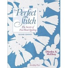 That Perfect Stitch: The Secrets of Fine Hand Stitching by Dierdra A. McElroy
