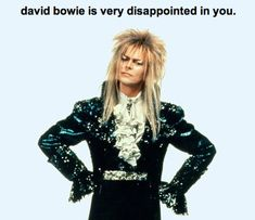 This is for the kids in my third block... When we watched the Labyrinth in class, about 85% of them thought David Bowie was actually Michael Jackson....