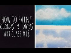 How to Paint Clouds 2 Ways Art Class # 18 Painting For Kids, Art For Kids, Cloud Art, Using Acrylic Paint, 2 Way, Watercolor Techniques, Easy Paintings, Paint Brushes, Watercolour Painting