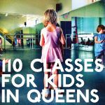 110 classes for kids in Queens NYC
