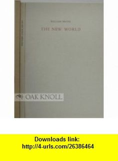 The New World William Bronk ,   ,  , ASIN: B0000E9V9X , tutorials , pdf , ebook , torrent , downloads , rapidshare , filesonic , hotfile , megaupload , fileserve