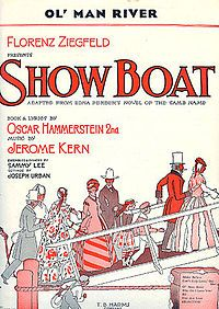Show Boat  Considered to be the first true American musical with music by Jerome Kern and book and lyrics by Oscar Hammerstein II.