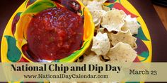 NATIONAL CHIP AND DIP DAY – March 23