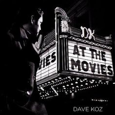 Dave Koz - At The Movies (Dave Koz - At The Movies [1/30] *)
