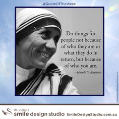 """#QuoteOfTheWeek – """"Do things for people not because of who they are or what they do, but because of who you are."""" –Harold S. Kushner / www.smiledesignstudio.com.au #DrVickyHo #perth #australia #smiledesignstudio #dentalpractice #confidence #cosmeticdentistry #dentaljob #mosmanpark #stirlinghighway #tmj #dentistryservices #implantdentistry #invisalign #zoomwhitening #dentalcare #dentalfiller #preventivedentalcare #dentist…"""