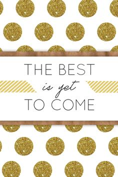 seven thirty three - - - a creative blog: The Best is Yet to Come - iPhone Wallpaper