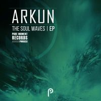 ARKUN - The Soul Waves [EP Preview] by Pure Moment Records on SoundCloud