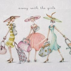 away with the girls , Ladies Who Love Life ... Berni Parker funny cute art