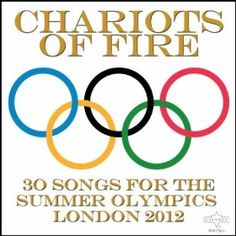 Price: $8.99 - Chariots of Fire: 30 Songs for the Summer Olympics, London 2012 - TO ORDER, CLICK ON PHOTO