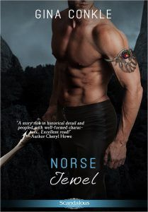 Norse Jewel by Gina Conkle What does the wolf-eyed Viking want? Stolen by marauding Danes, Helena's desperate to escape. Her savior comes, a fierce Viking chieftain who takes her to the icy n…