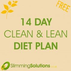 Want to start 'clean eating' but don't know where to start? Here's a FREE 14 day complete diet and meal plan!