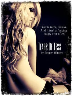 Tears Of Tess by Pepper Winters   http://www.goodreads.com/book/show/18134894-tears-of-tess?ac=1