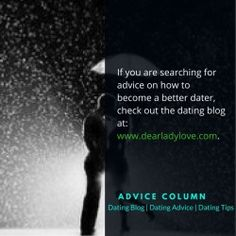 www.dearladylove.com is a dating blog that offers professional relationship advice for people who are looking to bring love into their life.