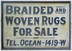 "PAINTED TRADE SIGN ""BRAIDED AND WOVEN RUGS FOR SALE, TEL. OCEAN-1419-W"""